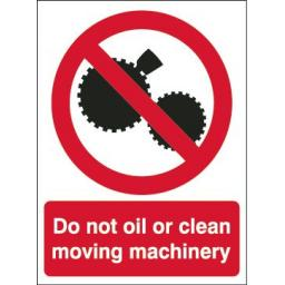 Do not oil or clean moving machinery