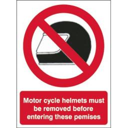 Motor cycle helmets must be removed before entering these premises