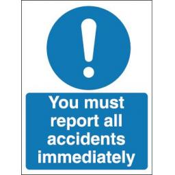 You must report all accidents immediately