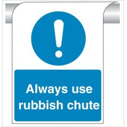 always-use-rubbish-chute-curve-top-sign-4358-p.jpg