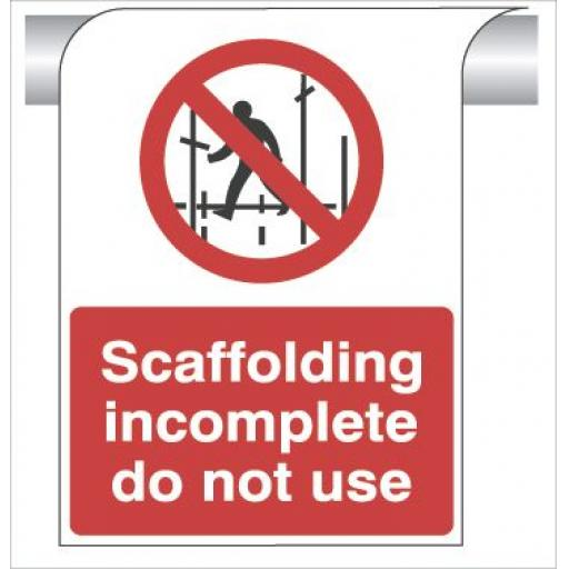 Scaffolding incomplete do not use - Curve Top Sign