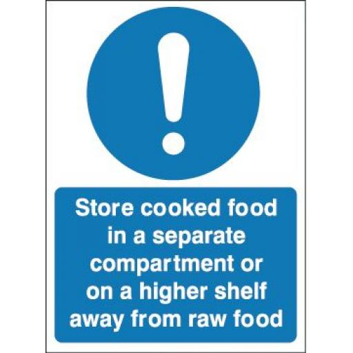Store cooked food in a separate compartment or on a higher shelf away from raw food