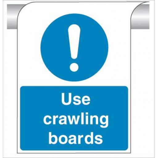 Use crawling boards - Curve Top Sign