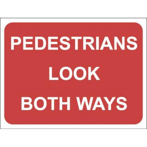 PEDESTRIANS LOOK BOTH WAYS