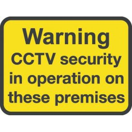 Warning CCTV security in operation on these premises