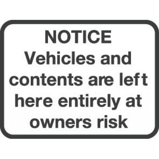 NOTICE Vehicles and contents are left here entirely at owners risk