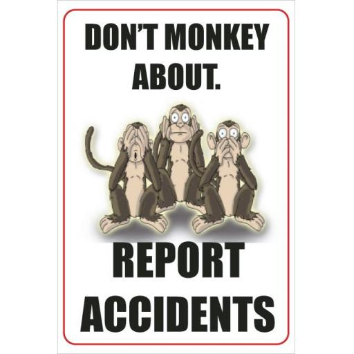 don-t-monkey-about.-report-accidents-poster-3828-1-p.jpg