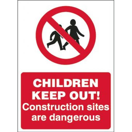 CHILDREN KEEP OUT! Construction sites are dangerous