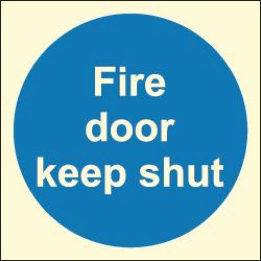 Fire door keep shut (Photoluminescent)