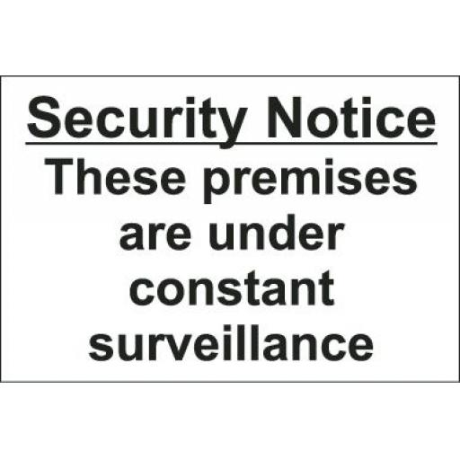Security Notice - These premises are under constant surveillance