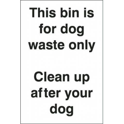 This bin is for dog waste only Clean up after your dog