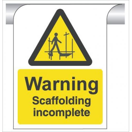 Warning Scaffolding incomplete - Curve Top Sign