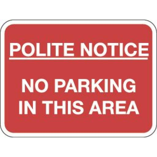 POLITE NOTICE- NO PARKING IN THIS AREA