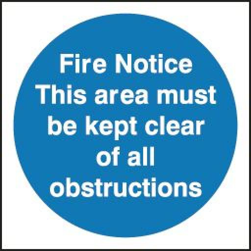 Fire notice - This area must be kept clear of all obstructions