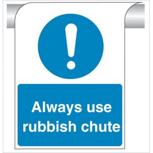 Always use rubbish chute - Curve Top Sign