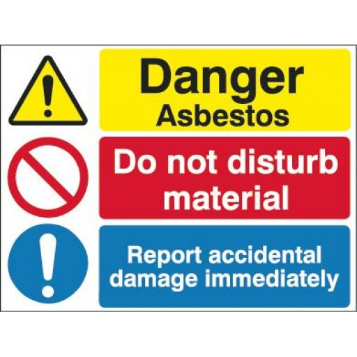 Danger asbestos Do not disturb material Report accidental damage immediately